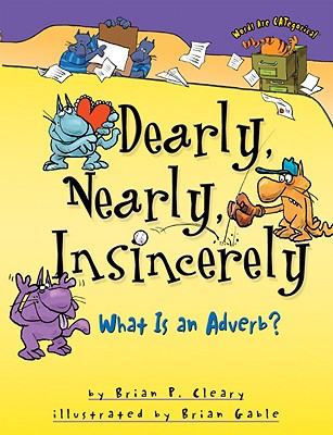 Dearly, Nearly, Insincerely By Cleary, Brian P./ Gable, Brian (ILT)